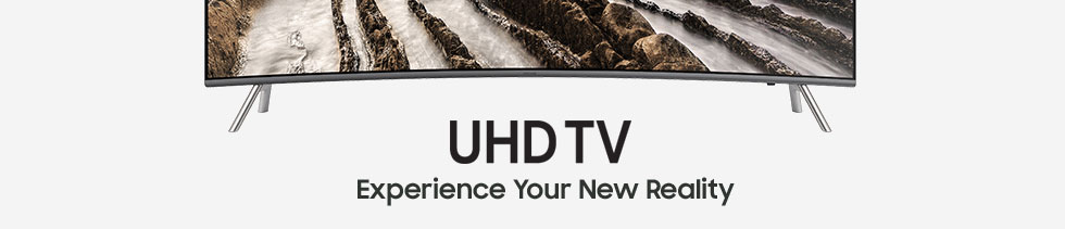 UHD TV Experience your new reality